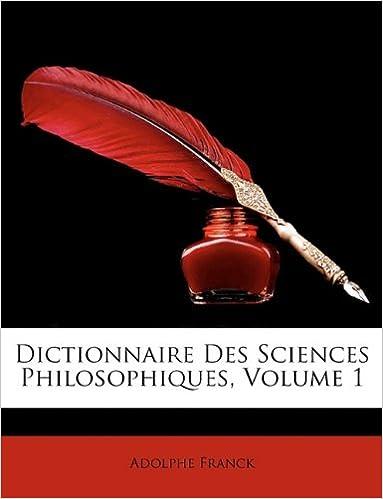 Livre gratuits Dictionnaire Des Sciences Philosophiques, Volume 1 pdf epub