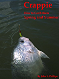 Crappie: How to Catch Them Spring and Summer