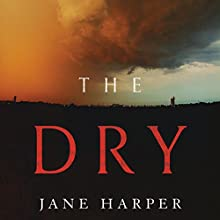 The Dry Audiobook by Jane Harper Narrated by Stephen Shanahan