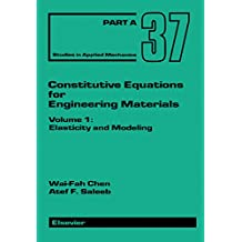 Constitutive Equations for Engineering Materials: Elasticity and Modeling: Vol.2 (Studies in Applied Mechanics)