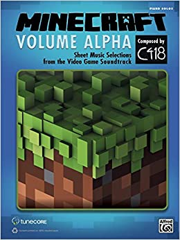Minecraft -- Volume Alpha: Sheet Music Selections from the Video