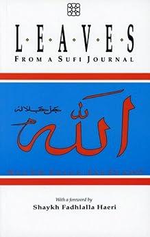 Leaves From A Sufi Journal: With A Foreword By Shaykh Fadhlalla Haeri (English Edition) por [Haeri, Shaykh Fadhlalla]