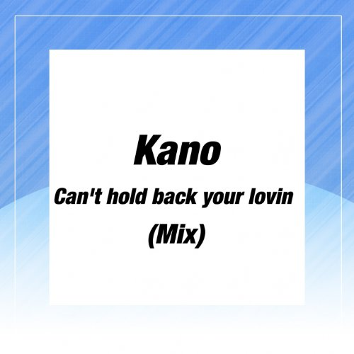 Kano Cant Hold Back Your Loving Shes A Star
