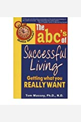 (The ABC's of Successful Living: Getting What You Really Want) By Tom Massey (Author) Paperback on (Jan , 2010) Paperback