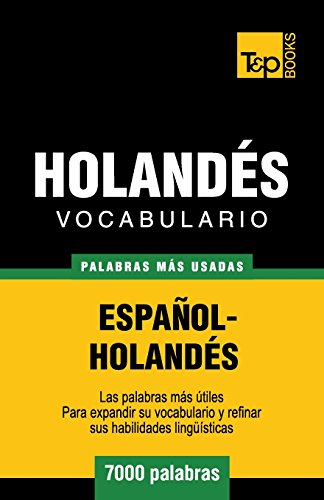 Vocabulario español-holandes - 7000 palabras mas usadas (T&P Books) (Spanish Edition) [Andrey Taranov] (Tapa Blanda)