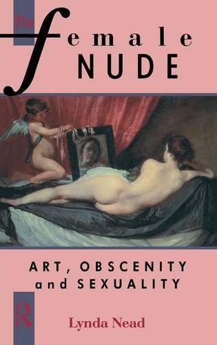 The Female Nude: Art, Obscenity and - Nude Lynda