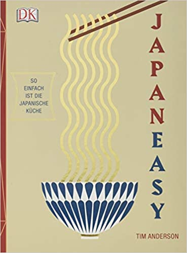 Japaneasy So Einfach Ist Die Japanische Kuche Tim Anderson Amazon
