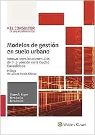 Modelos de gestión en suelo urbano: Innovaciones Instrumentales de Intervención en la Ciudad Consolidada