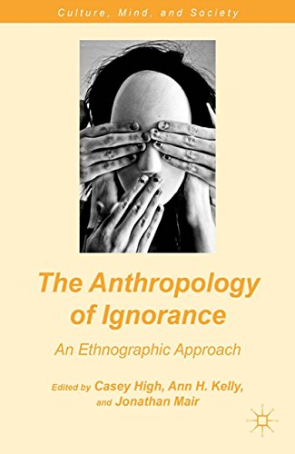 Download The Anthropology of Ignorance (Culture, Mind and Society) Pdf