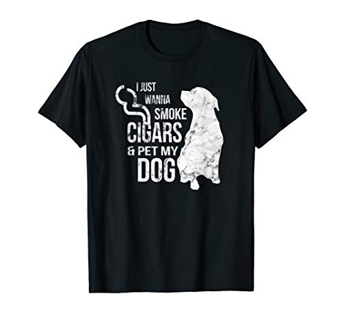 (I Just Want To Smoke Cigars T Shirt Pet My Dog Cigar Lover)