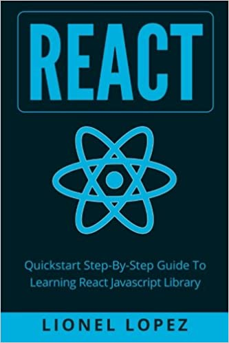 React: Quickstart Step-By-Step Guide To Learning React