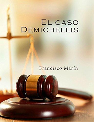El caso Demichellis de Francisco Marín