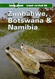 Lonely Planet Zimbabwe, Botswana and Namibia, Deanna Swaney and Myra L. Shackley, 0864423136