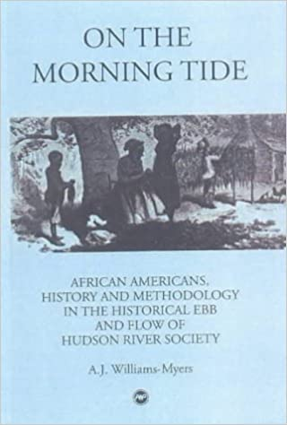ON THE MORNING TIDE : African Americans, History and Methodology in the Historical Ebb and Flow of Hudson River Society