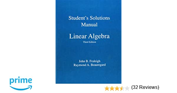 Student solution manual for linear algebra john b fraleigh student solution manual for linear algebra john b fraleigh 9780201526776 amazon books fandeluxe Gallery