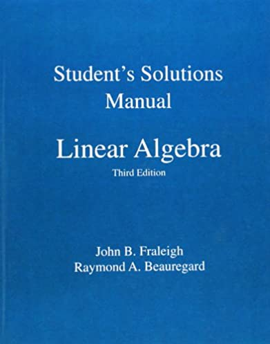 student solution manual for linear algebra john b fraleigh rh amazon com instructor's solutions manual a first course in abstract algebra 7th edition Abstract Algebra Proofs