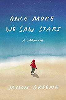 Book Cover: Once More We Saw Stars: A Memoir