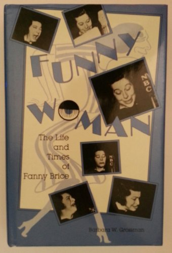 Funny Woman: The Life and Times of Fanny Brice (A Midland Book)