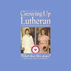 Growing Up Lutheran Audiobook