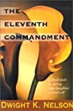 The Eleventh Commandment, Dwight K. Nelson, 0816318506