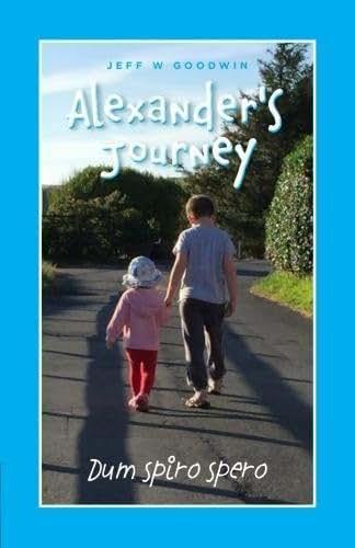 Alexander's Journey:Dum Spiro Spero