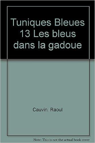 Livres gratuits en ligne Les Tuniques Bleues, Tome 13 : Les Bleus dans la gadoue pdf ebook