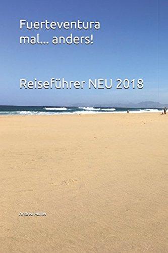 Fuerteventura mal... anders! Reiseführer NEU 2018 (German Edition)
