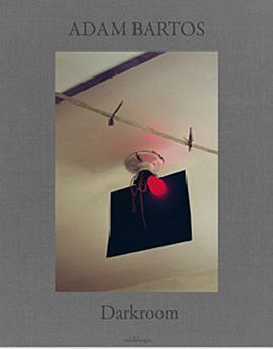 Adam Bartos: Darkroom