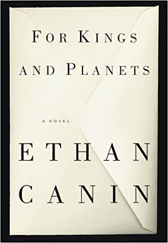 For Kings and Planets: A Novel