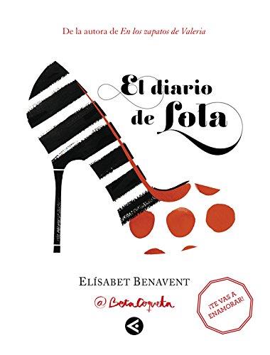 El diario de Lola (Tendencias) Tapa blanda – 22 oct 2015 Elísabet Benavent Aguilar 8403501722 BJ