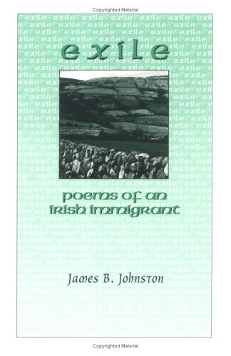 Exile: Poems of an Irish Immigrant