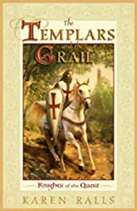 The Templars and the Grail: Knights of the Quest by Karen Ralls (2-May-2003) Paperback