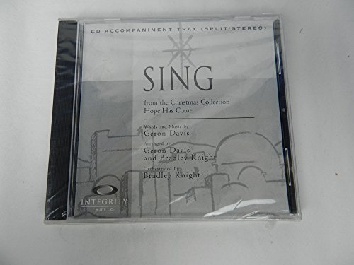 Sing / from the Christmas Collection Hope Has Come / CD Accompaniment Trax (Split/Stereo) / Integrity (Christmas Split Track Accompaniment Cd)