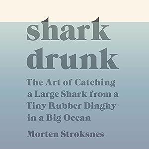 Shark Drunk Audiobook