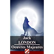 Jack London: Oeuvres Majeures - 36 titres (French Edition)