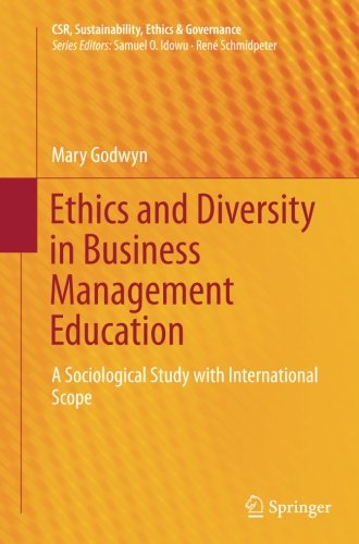 Ethics and Diversity in Business Management Education: A Sociological Study with International Scope (CSR, Sustainabilit