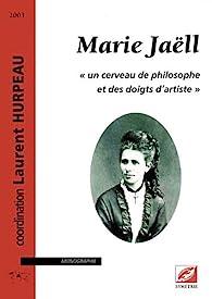 Marie Jaëll : Un cerveau de philosophe et des doigts d'artiste par Laurent Hurpeau