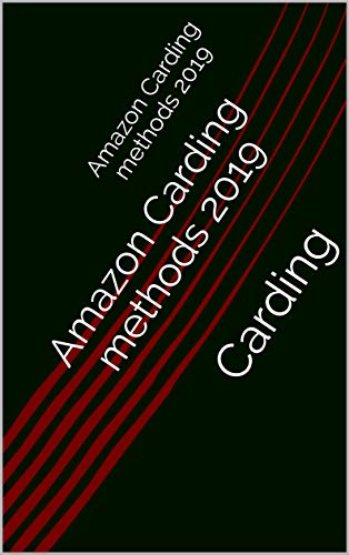 Amazon Carding methods 2019: Carding eBook: Pyrate Carder