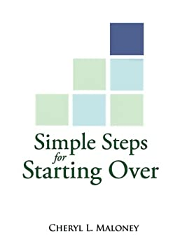 Simple Steps for Starting Over (Simple Steps... Real Change) by [Maloney, Cheryl]