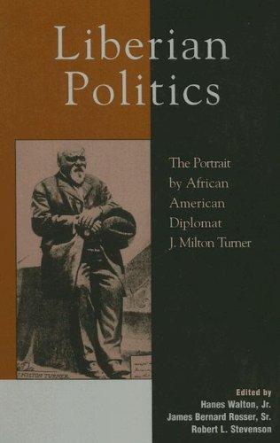 Books : Liberian Politics: The Portrait by African American Diplomat J. Milton Turner