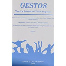 Gestos Teoria y Practica del Teatro Hispanico: skobre teatralidad, teatro y performance, Coco Fusco, Itziar Pascual y Jose Sanchis Siniserra (Vol. 18 No. 36)