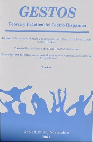 Gestos Teoria y Practica del Teatro Hispanico: skobre ...