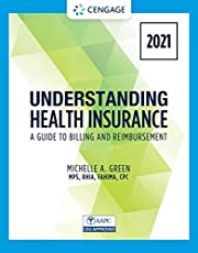 Understanding Health Insurance: A Guide to Billing and Reimbursement - 2021 Edition