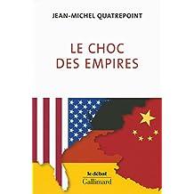Le choc des empires. États-Unis, Chine, Allemagne : qui dominera l'économie-monde? (Le Débat)