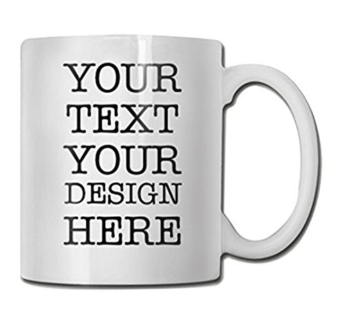 Personalized Coffee Or Tea Mug - Design Your Own Pictures Or Text To Custom Mugs,11oz, White