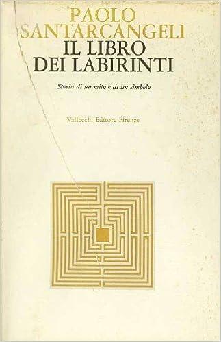 Il Libro Dei Labirinti. Storia Di Un Mito e Di Un Simbolo.  Santarcangeli  Paolo  Amazon.com  Books cf95883cbcf2