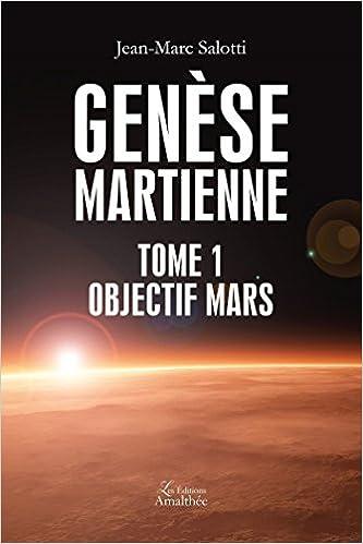 Livre gratuits en ligne Genèse martienne Tome 1 Objectif Mars pdf, epub ebook