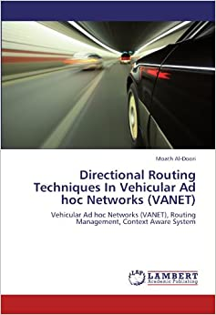 Directional Routing Techniques In Vehicular Ad hoc Networks (VANET): Vehicular Ad hoc Networks (VANET), Routing Management, Context Aware System