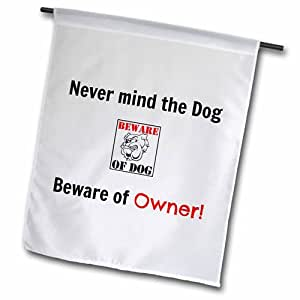 """3dRose fl_192404_1 Never Mind the Dog, Beware of Owner, Black and Red Letters Garden Flag, 12 by 18"""""""