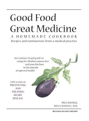Good Food Great Medicine: A Homemade - Mile Good